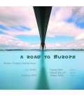 """""""A Road to Europe"""" - Musique de chambre de la Chine d'aujourd'hui - Pascal Gallet, piano"""