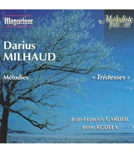Darius Milhaud  Tristesses …